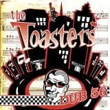TOASTERS - Dub 56 Single