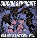 Bad Wolves Eat Small Pigs
