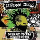 FUNERAL DRESS - Dressed To Kill, Best Of 1985-2012