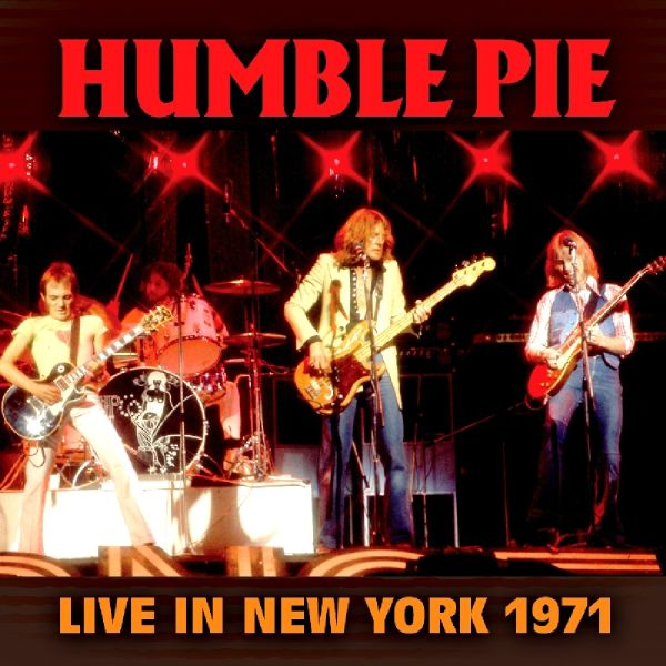 HUMBLE PIE - Live In New York, 1971