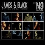 Live At The N9 - JAMES & BLACK FEAT. DJ PHIL ROSS