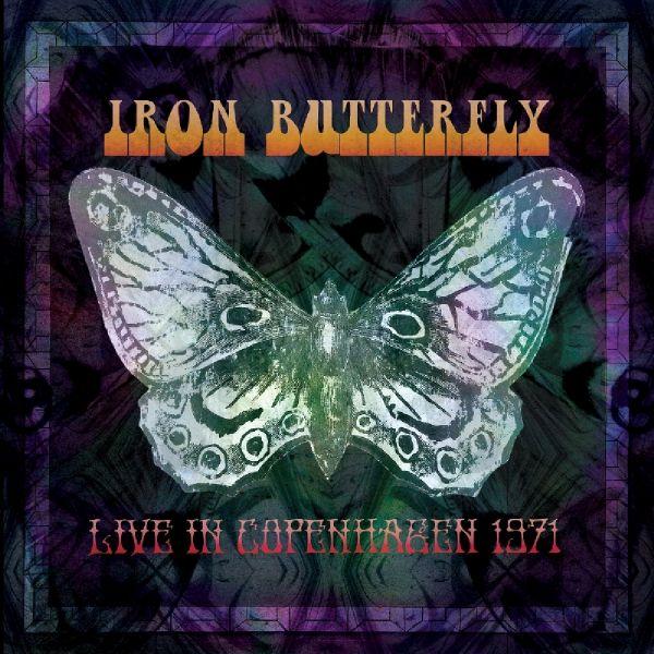 IRON BUTTERFLY - Live In Kopenhagen 1971