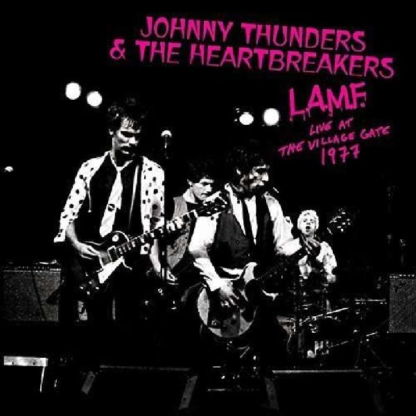 THUNDERS, JOHNNY -& HEARTBREAKERS- - L.a.m.f. Live At The Village 1977