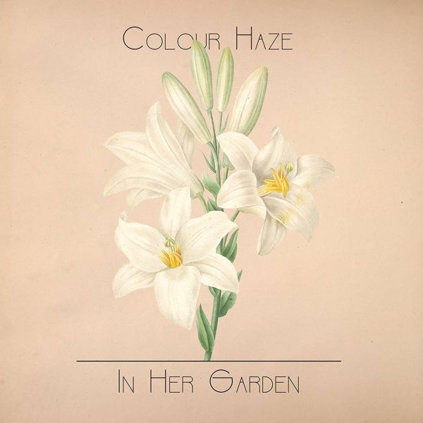COLOUR HAZE - IN HER GARDEN