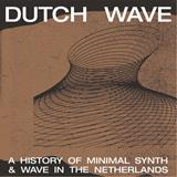 DUTCH WAVE: A HISTORY...