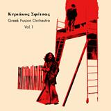 GREEK FUSION ORCHESTRA, VOL. 1