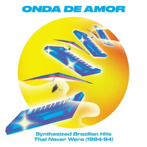 ONDA DE AMOR: SYNTHESIZED BRAZILIAN HITS...