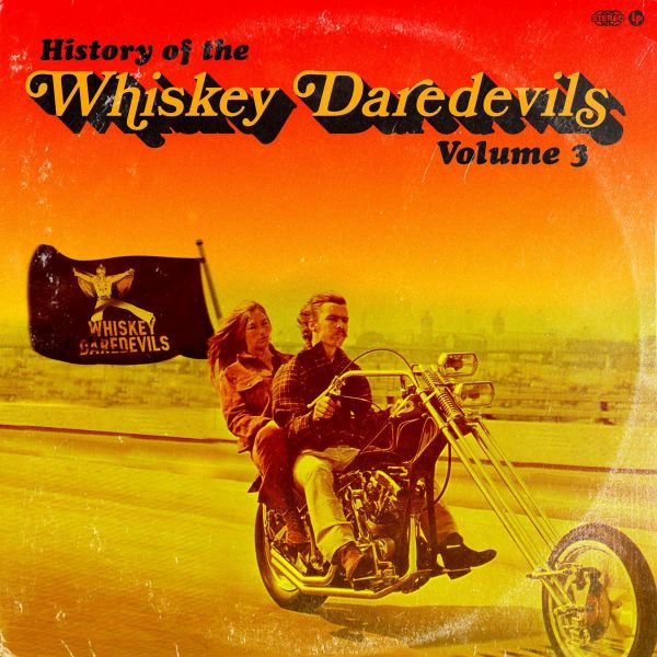 HISTORY OF THE WHISKEY DAREDEVILS VOL.3