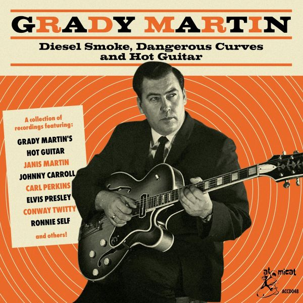 GRADY MARTIN-DIESEL SMOKE, DANGEROUS CURVES AND ..