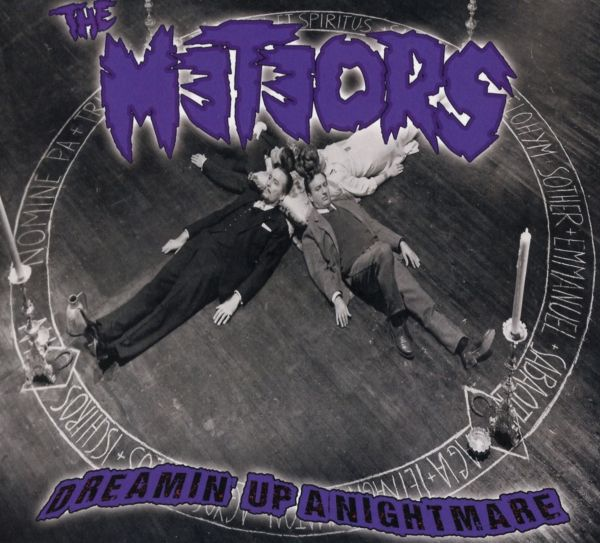 THE METEORS - DREAMIN' UP A NIGHTMARE